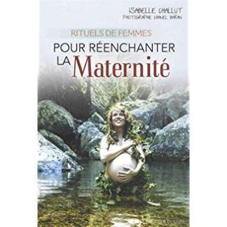 Pour Réenchanter la maternité